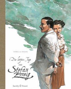Die letzten Tage von Stefan Zweig - Sorel, Guillaume; Seksik, Laurent