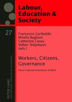 Workers, Citizens, Governance - Baglioni, Mirella; Garibaldo, Francesco; Telljohann, Volker; Casey, Catherine