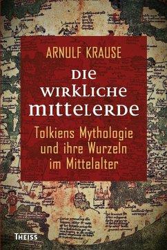 Die wirkliche Mittelerde - Krause, Arnulf