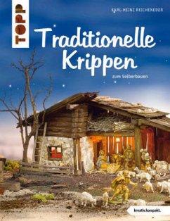 Traditionelle Krippen - Reicheneder, Karl-Heinz