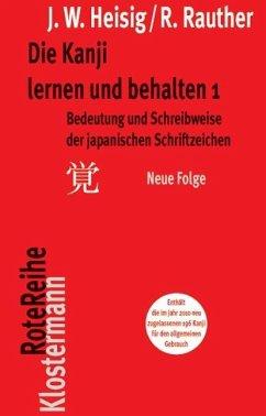Die Kanji lernen und behalten 1. Neue Folge - Heisig, James W.; Rauther, Robert