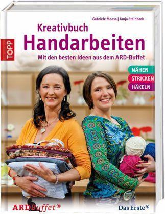 Kreativbuch Handarbeiten - Moosa, Gabriele; Steinbach, Tanja