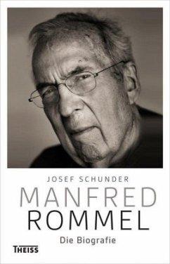 Manfred Rommel. Die Biografie - Schunder, Josef
