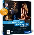 Das Shooting-Buch Aktfotografie