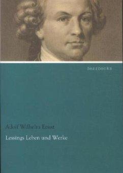 Lessings Leben und Werke - Ernst, Adolf W.