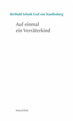 Auf einmal ein Verräterkind - Stauffenberg, Berthold Graf Schenk von