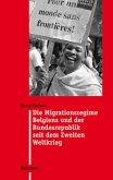Die Migrationsregime Belgiens und der Bundesrepublik seit dem Zweiten Weltkrieg