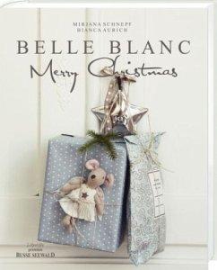 Belle Blanc Merry Christmas - Schnepf, Mirjana; Aurich, Bianca