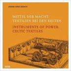 Mittel der Macht. Textilien der Kelten\Instruments of Power. Celtic Textiles