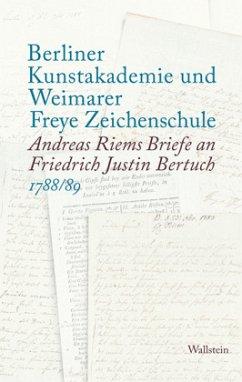 Berliner Kunstakademie und Weimarer Freye Zeichenschule - Riem, Andreas