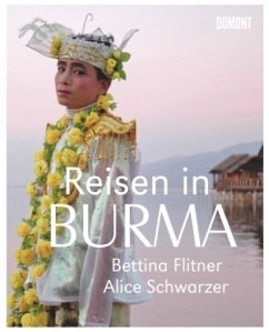 Reisen in Burma - Flitner, Bettina; Schwarzer, Alice