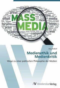 Medienethik und Medienkritik - Alsdorf, Jörg
