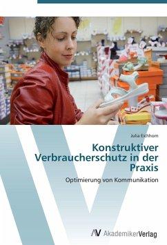 9783639401899 - Eichhorn, Julia: Konstruktiver Verbraucherschutz in der Praxis - Buch