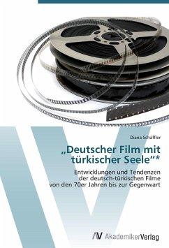"""9783639402537 - Schäffler, Diana: Deutscher Film mit türkischer Seele""""* - Buch"""