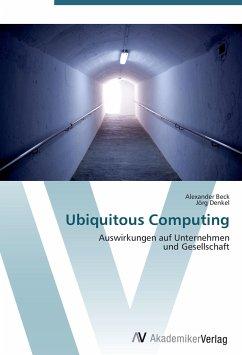 Ubiquitous Computing - Beck, Alexander; Denkel, Jörg