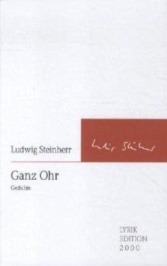 Ganz Ohr - Steinherr, Ludwig