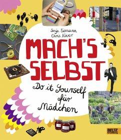 Mach's selbst - Eismann, Sonja; Köver, Chris