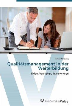9783639402865 - Sirkka Freigang: Qualitätsmanagement in der Weiterbildung - Buch
