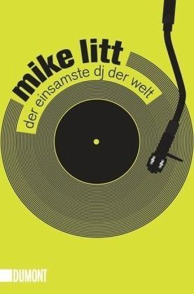 Der einsamste DJ der Welt - Litt, Mike