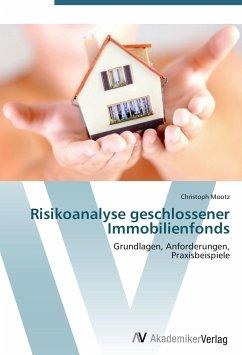 9783639402582 - Mootz, Christoph: Risikoanalyse geschlossener Immobilienfonds - Buch
