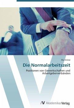 9783639402599 - Griese, Ilka: Die Normalarbeitszeit - Buch