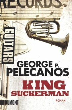King Suckerman - Pelecanos, George P.