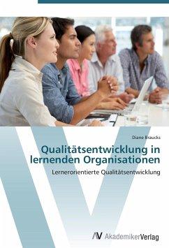 9783639402629 - Braucks, Diane: Qualitätsentwicklung in lernenden Organisationen - Buch