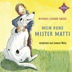 Mein Hund Mister Matti, 2 Audio-CDs