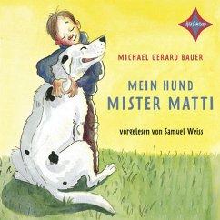 Mein Hund Mister Matti, 2 Audio-CDs - Bauer, Michael Gerard