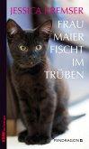 Frau Maier fischt im Trüben