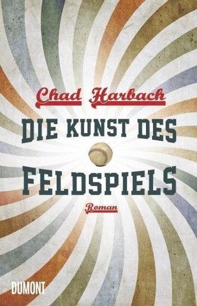 "Chad Harbach ""Die Kunst des Feldspiels"""