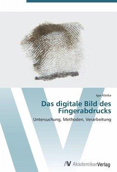 9783639402520 - Kletke, Igor: Das digitale Bild des Fingerabdrucks - Buch
