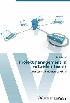 9783639402070 - Dostal, Tanja: Projektmanagement in virtuellen Teams - Buch