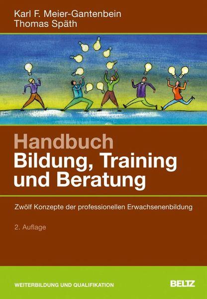 Handbuch Bildung, Training und Beratung - Meier-Gantenbein, Karl F.; Späth, Thomas