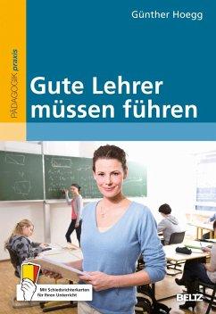 Gute Lehrer müssen führen - Hoegg, Günther