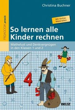 So lernen alle Kinder rechnen - Buchner, Christina