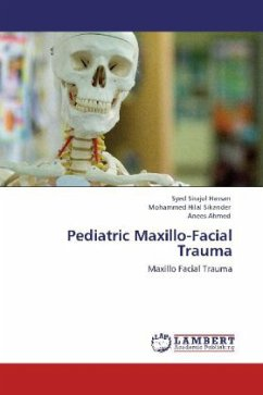 Pediatric Maxillo-Facial Trauma - Hassan, Syed Sirajul; Sikander, Mohammed Hilal; Ahmed, Anees