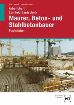 Lernfeld Bautechnik · Fachstufen Maurer, Beton- und Stahlbetonbauer - Alber, Christa; Blessing, Ralf; Hillberger, Gerd; Stumm, K.-M.