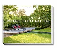 Design für pflegeleichte Gärten - Das große Ide...