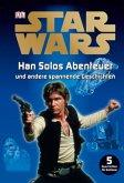 Star Wars - Han Solos Abenteuer und andere spannende Geschichten