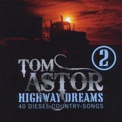 Highway Dreams 2 - Tom Astor