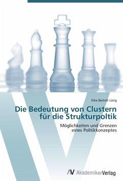9783639403978 - Lürig, Eike Bertolt: Die Bedeutung von Clustern für die Strukturpoltik - Buch