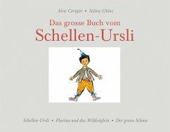 Das grosse Buch vom Schellen-Ursli - Carigiet, Alois; Chönz, Selina