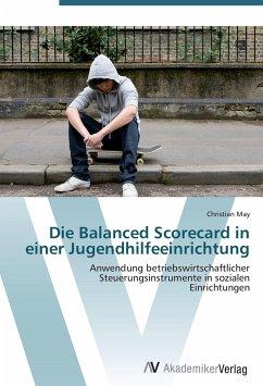9783639403848 - May, Christian: Die Balanced Scorecard in einer Jugendhilfeeinrichtung - Buch