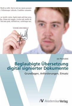 9783639403770 - Piechalski, Jan: Beglaubigte Übersetzung digital signierter Dokumente - Buch