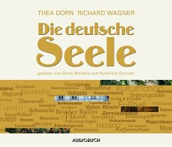 Die deutsche Seele, 6 Audio-CDs - Dorn, Thea; Wagner, Richard