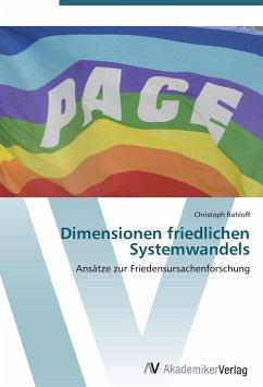 9783639403787 - Christoph Rohloff: Dimensionen friedlichen Systemwandels - Buch