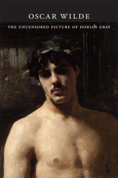 Uncensored Picture of Dorian Gray - Wilde, Oscar
