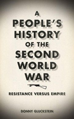 A People's History of the Second World War: Resistance Versus Empire - Gluckstein, Donny