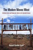 The Modern Moves West: California Artists and Democratic Culture in the Twentieth Century